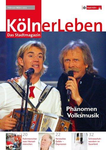 KölnerLeben Ausgabe 1, Februar/März 2012 [ PDF , 5057 - Stadt Köln