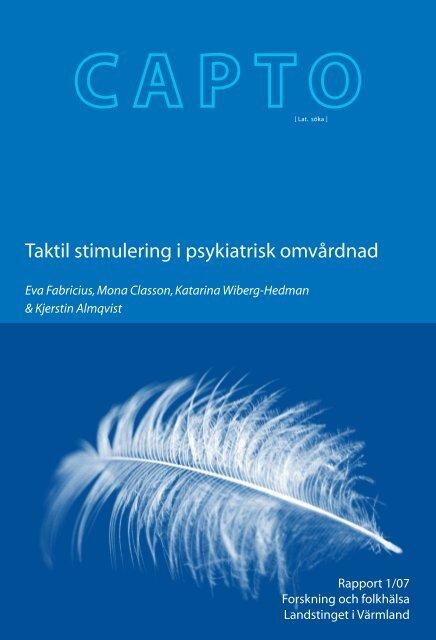 Taktil stimulering i psykiatrisk omvårdnad - Landstinget i Värmland