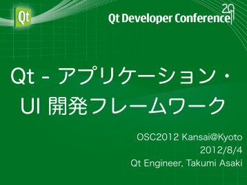 OSC2012 Kansai@Kyoto 2012/8/4 Qt Engineer, Takumi ... - Qt Blog