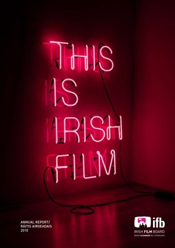 AnnuAL REPORT OF BORD SCAnnÁn nA ... - Irish Film Board