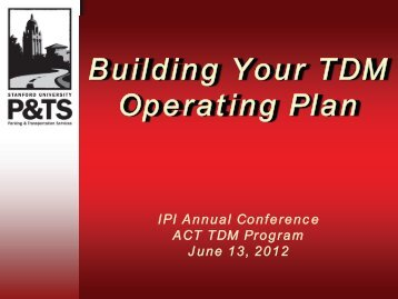 Building Your TDM Operating Plan - Stanford University Parking ...