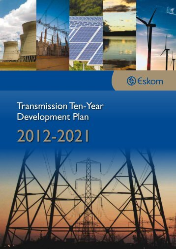 Transmission ten year Development Plan 2012 to 2021 - Eskom