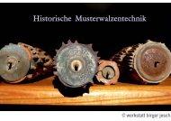 Historische Musterwalzentechnik