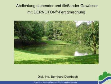 Abdichtung stehender und fließender Gewässer mit DERNOTON ...