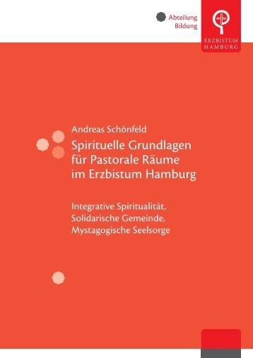 Spirituelle Grundlagen für Pastorale Räume im Erzbistum Hamburg