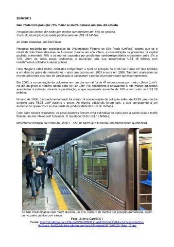 28/06/2012 São Paulo teria poluição 75% maior se metrô ... - Cetesb