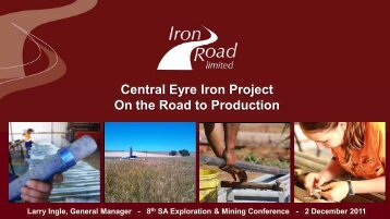Central Eyre Iron Project On the Road to Production - SA Explorers