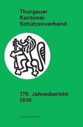 Thurgauer Kantonal- Schützenverband 175. Jahresbericht 2010