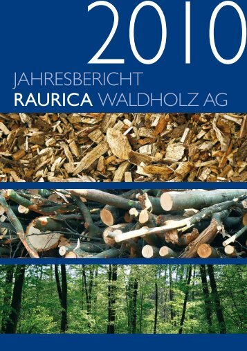 Jahresbericht RAURICA Waldholz aG - ecoviva Umweltagentur