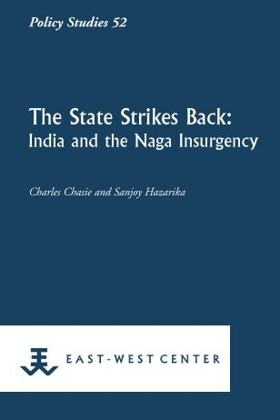 The State Strikes Back: India and the Naga ... - East-West Center