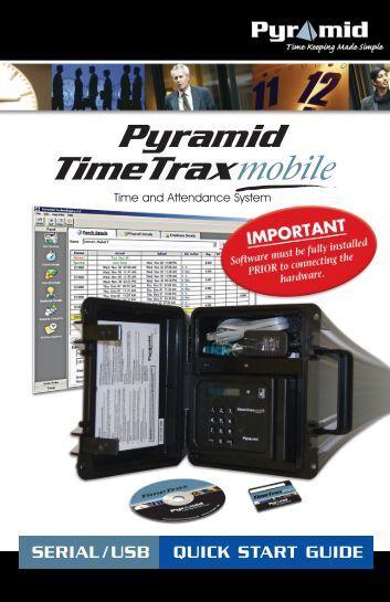 QUICK START GUIDE Pyramid TimeTrax Mobile SERIAL/USB MODEL