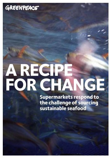 Supermarkets respond to the challenge of ... - Greenpeace UK