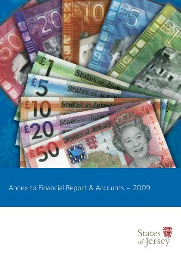 Annex to financial report and accounts 2009 - States of Jersey