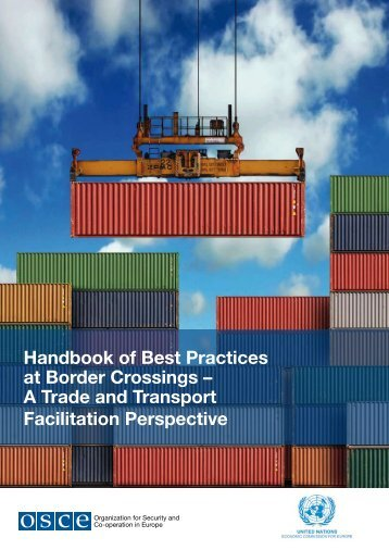 Handbook of Best Practices at Border Crossings – A Trade ... - UNECE
