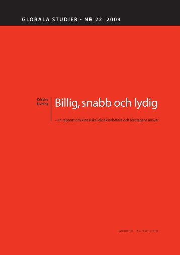 Billig, snabb och lydig - Swedwatch