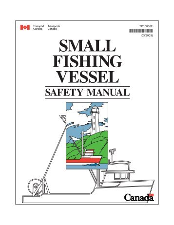 Small Fishing Vessel Safety Manual - Transports Canada