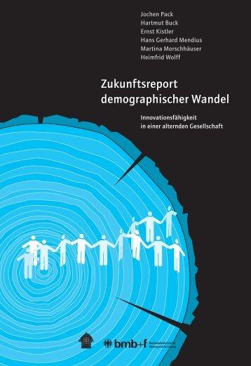 Zukunftsreport demographischer Wandel - Öffentlichkeits- und ...