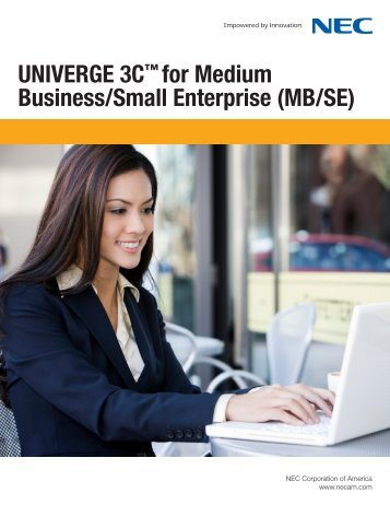 UNIVERGE 3C for MB/SE Brochure - NEC Corporation of America