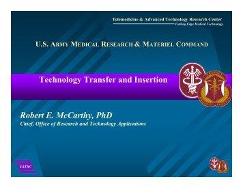 Robert E. McCarthy, PhD Technology Transfer and Insertion