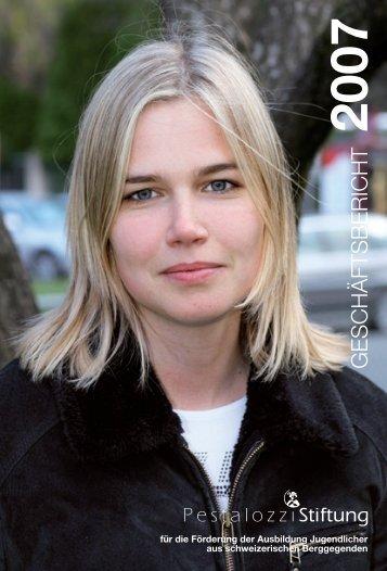 Geschäftsbericht 2007 - Pestalozzi-Stiftung