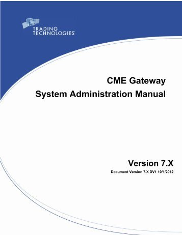 TT CME Gateway System Administration Manual - Trading ...