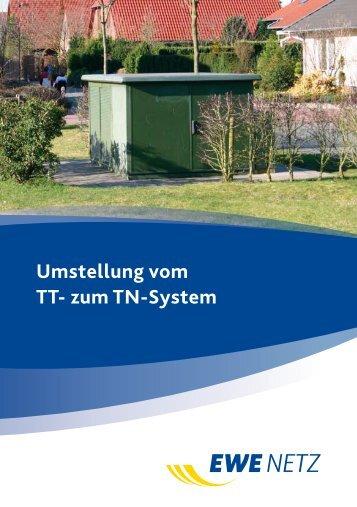 Umstellung vom TT- zum TN-System - EWE NETZ GmbH