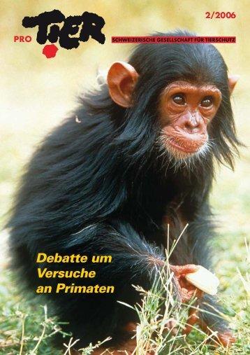 Debatte um Versuche an Primaten 2/2006 - Pro Tier