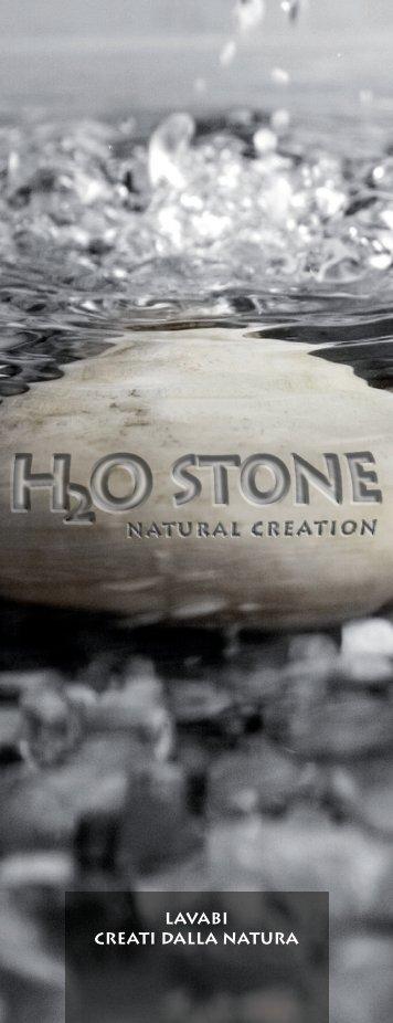 LAVABI CREATI DALLA NATURA - H2O Stone Srl