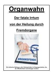 Organwahn Der fatale Irrtum von der Heilung durch Fremdorgane