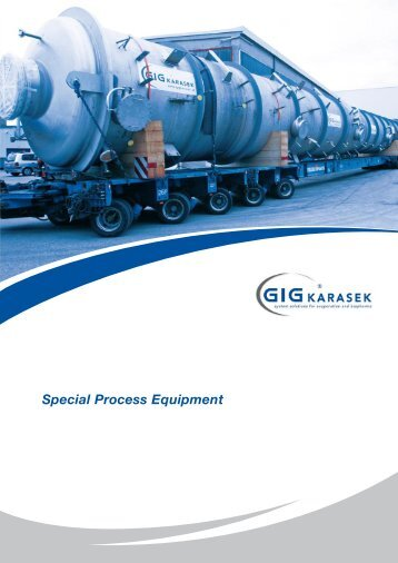 Special Process Equipment We get the best out for ... - GIG Karasek