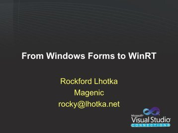 From Windows Forms to WinRT - Rockford Lhotka