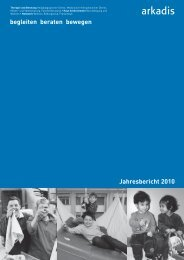 Jahresbericht 2010 begleiten beraten bewegen - Stiftung Arkadis
