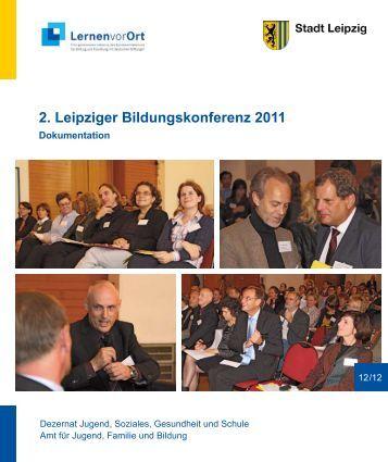 2. Leipziger Bildungskonferenz 2011 Dokumentation - Stadt Leipzig