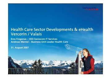 Health Care Sector Developments & eHealth Vercorin / Valais