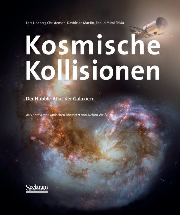 Kosmische Kollisionen Der Hubble-Atlas der Galaxien - Buch.de