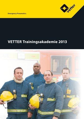 VETTER Trainingsakademie 2013 - Vetter GmbH