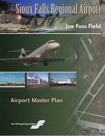 Joe Foss Field Airport Master Plan - Sioux Falls Regional Airport