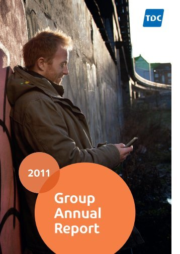 TDC Group Annual Report 2011(6,4MB) - TDC Annual Report 2011