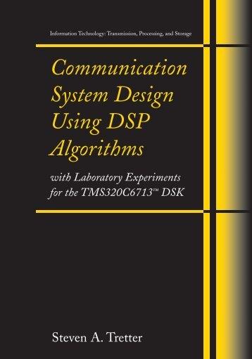 Communication System Design Using DSP Algorithms - ECE ...