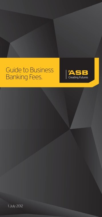 Guide to Business Banking Fees. - ASB