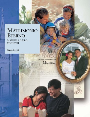 matrimonio eterno manuale dello studente - Institute - The Church of ...