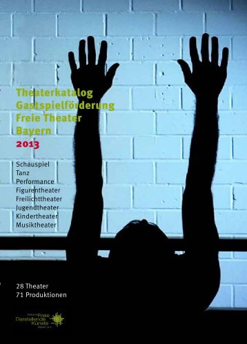 Theaterkatalog Gastspielförderung Freie Theater Bayern 2013