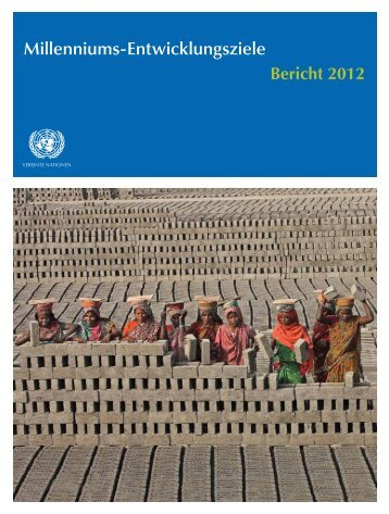Millenniums-Entwicklungsziele Bericht 2012