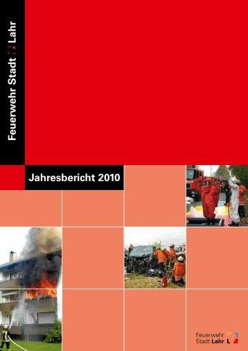 Feuerw ehr Stadt Lahr Jahresbericht 2010 - Feuerwehr Lahr