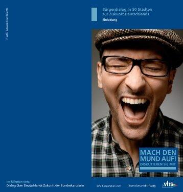 DISkutIEREn SIE MIt Mach DEn MunD auf! 22.03.2012 18 – 22 uhR