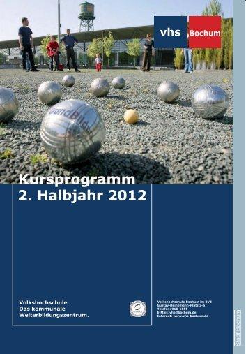 2. Halbjahr 2012 Kursprogramm - Volkshochschule Bochum
