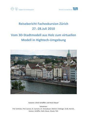 Reisebericht Fachexkursion Zürich 27.-28.Juli 2010 Vom 3D ... - TUM