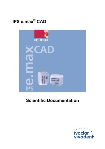 IPS e.max CAD Scientific Documentation - ROE Dental Laboratory