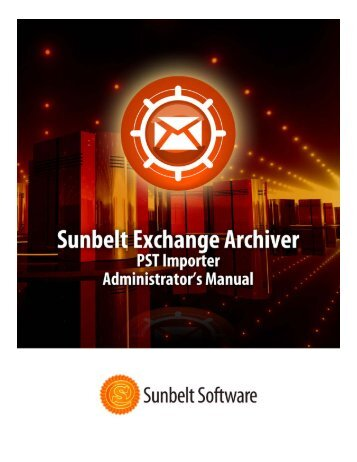 Administrator manual for SEA - PST Importer - Sunbelt Software