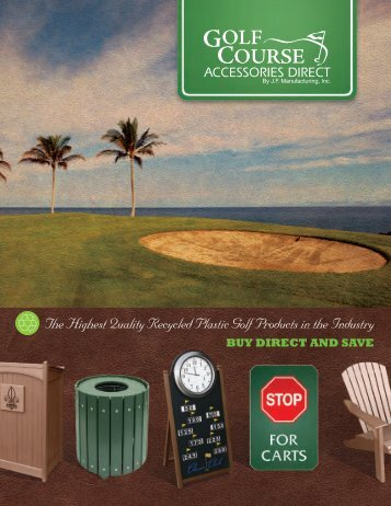 The Highest Quality Recycled Plastic Golf Products in ... - Jfman.com